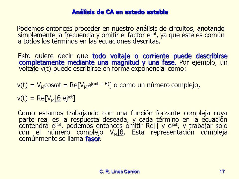 v(t) = VMcosωt = Re[VMej(ωt + θ)] o como un número complejo,
